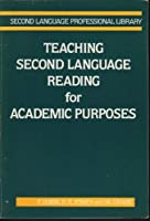 Teaching Second Language Reading for Academic Purposes (Second Language Professional Library)