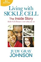 Living with Sickle Cell: The Inside Story