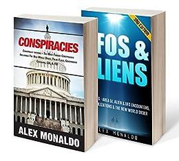 Conspiracies, Bundle I: Conspiracies, UFOs and Aliens by [Monaldo, Alex]