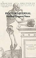 Doctor's Journal - Medical Progress Notes: Andreas Vesalius de Humani Corporis Fabrica 5x8 100 Page Physician's Notebook for Medical Patient Progress Notes Medicinal Practice