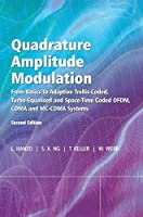 Quadrature Amplitude Modulation: From Basics to Adaptive Trellis-Coded, Turbo-Equalised and Space-Time Coded OFDM, CDMA and MC-CDMA Systems