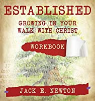 Established: Growing In Your Walk With Christ Companion Workbook