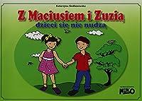 Z Maciusiem i Zuzia dzieci sie nie nudza