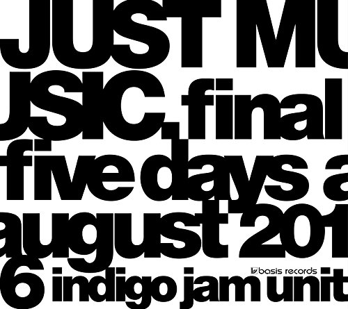 JUST MUSIC. Final Five Days August 2016 [DVD]