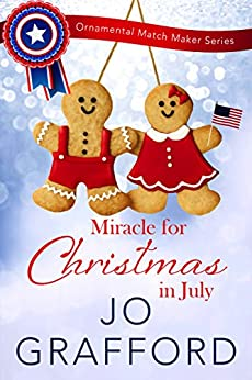 Miracle for Christmas in July (Ornamental Match Maker Series Book 16) by [Grafford, Jo]