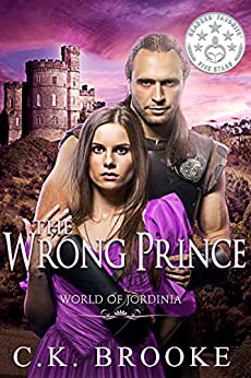 The Wrong Prince: A Fantasy Romance Novel (World of Jordinia) by [Brooke, C.K.]