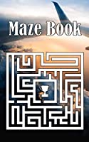Maze Book: Cute Funny 2020 Maze Book For Family Mom Dad & Kids Gift Idea in Birthday Anniversary or Holidays Pocket Size Cruise Travel Trip Puzzle Lovers
