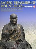 Sacred Treasures of Mount Koya: The Art of Japanese Shingon Buddhism