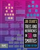 Joe Celko's Trees and Hierarchies in SQL for Smarties (The Morgan Kaufmann Series in Data Management Systems) (English Edition)