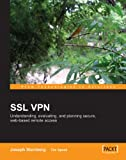SSL VPN : Understanding, evaluating and planning secure, web-based remote access
