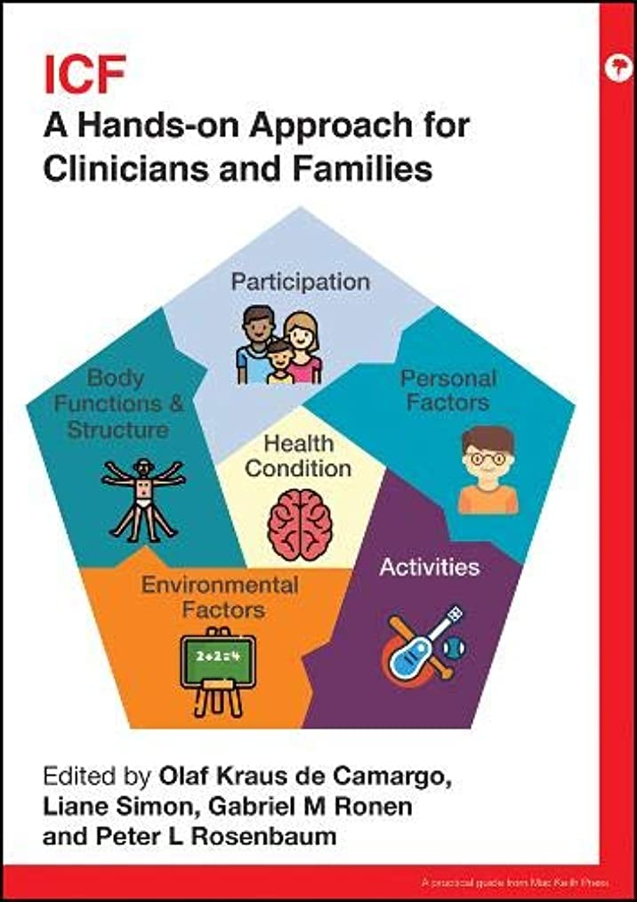 ビヨン良性怠なICF: A Hands-on Approach for Clinicians and Families (Clinics in Developmental Medicine)