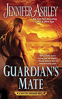 Guardian's Mate (A Shifters Unbound Novel Book 9) by [Ashley, Jennifer]