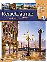 Reisetraeume 2018 - Wochenplaner: ...rund um die Welt