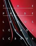 THE PRIDE LEXUS LC500/LC500h (CG BOOK) (¥ 3,996)