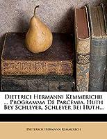 Dieterici Hermanni Kemmerichii ... Programma de Parcemia, Huth Bey Schleyer, Schleyer Bei Huth...