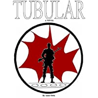 Tubular (The Meaning of Life Book 2) (English Edition)