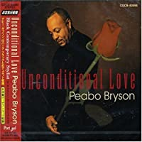 Unconditional Love by Peabo Bryson (1999-03-10)