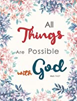 All Things Are Possible With God: Mark 10:27