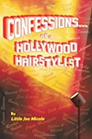 Confessions of a Hollywood Hairstylist
