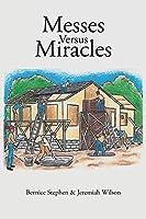 Messes Versus Miracles