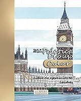 Práctica Dibujo [Color] - XL Libro de ejercicios 32: Londres (Práctica Dibujo XL [Color])