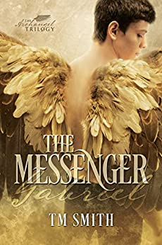 The Messenger (The Archangel Trilogy Book 1) by [Smith, TM ]