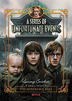 A Series of Unfortunate Events #4: The Miserable Mill by [Snicket, Lemony]