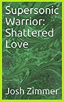 Supersonic Warrior: Shattered Love (Great Power)