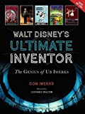 Walt Disney's Ultimate Inventor: The Genius of Ub Iwerks (Disney Editions Deluxe)