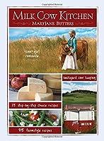 Milk Cow Kitchen: Cow Girl Romance, Cheese Recipes, Farmstyle Recipes, Backyard Cow Keeping