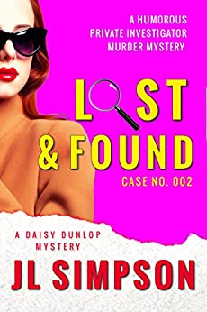 Lost & Found: A humorous private investigator murder mystery (A Daisy Dunlop Mystery Book 2) by [Simpson, JL]
