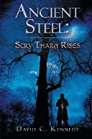 Ancient Steel: Scry Tharg Rises: Scry Tharg Rises