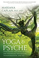 Yoga & Psyche: Integrating the Paths of Yoga and Psychology for Healing, Transformation, and Joy