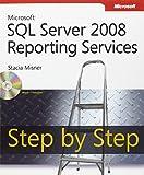 Microsoft® SQL Server® 2008 Reporting Services Step by Step (Step by Step Developer)