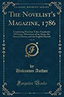 The Novelist's Magazine 1786 Vol. 21: Containing Peruvian Tales Gaudentio Di Lucca Adventures of an Atom the Sincere Huron and the English Hermit (Classic Reprint) [並行輸入品]