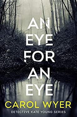 An Eye for an Eye (Detective Kate Young Book 1)