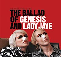Ballad of Genesis & Lady Jaye