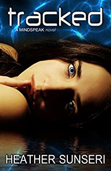 Tracked (The Mindspeak Series Book 4) by [Sunseri, Heather]