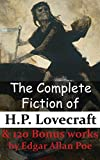 The Complete Fiction of H.P. Lovecraft & 120 Bonus works by Edgar Allan Poe (English Edition)