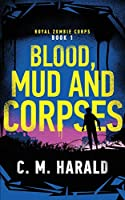 Blood, Mud and Corpses (Royal Zombie Corps)