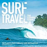 Surf Travel 2/e: The Complete Guide: Enlarged & Revised 2nd Edition