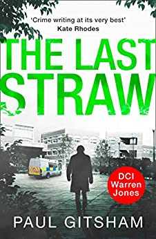 The Last Straw (DCI Warren Jones, Book 1) by [Gitsham, Paul]