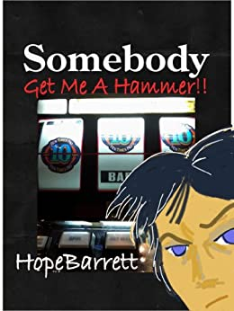 Somebody Get Me A Hammer!! by [Barrett, Hope]