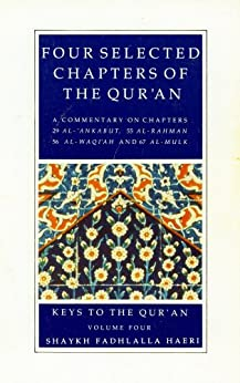 Commentaries on Four Selected Chapters of the Qur'an (Keys to the Qur'an Book 4) by [Haeri, Shaykh Fadhlalla]