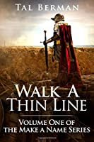 Walk a Thin Line: Make a Name, Book 1