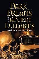 Dark Dreams And Ancient Lullabies