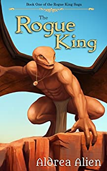 The Rogue King (The Rogue King Saga Book 1) by [Alien, Aldrea]