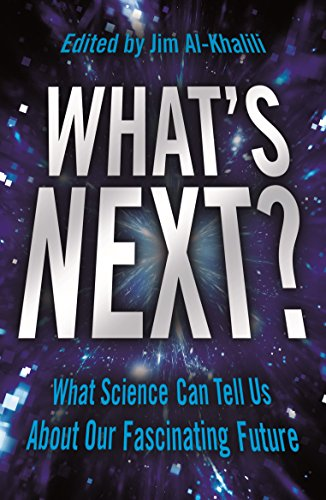 What's Next?: What Science Can Tell Us About Our Fascinating Future