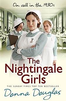 The Nightingale Girls: (Nightingales 1) by [Douglas, Donna]