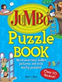 Jumbo Puzzle Book: Word Searches, Hidden Pictures, and Wild, Wacky Puzzles! (Jumbo Kids' Books S.)
